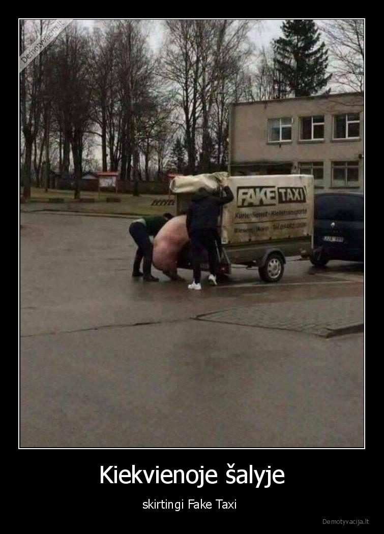 Kiekvienoje salyje skirtingi Fake Taxi