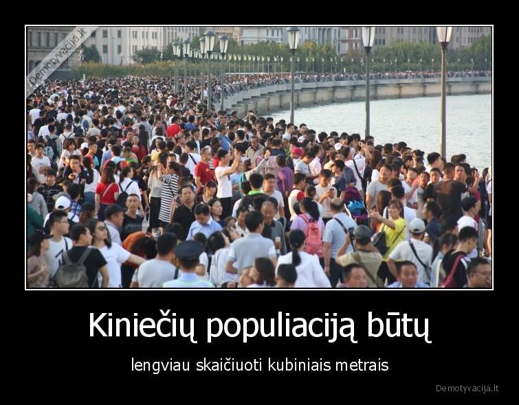 Kinieciu populiacija butu lengviau skaiciuoti kubiniais metrais