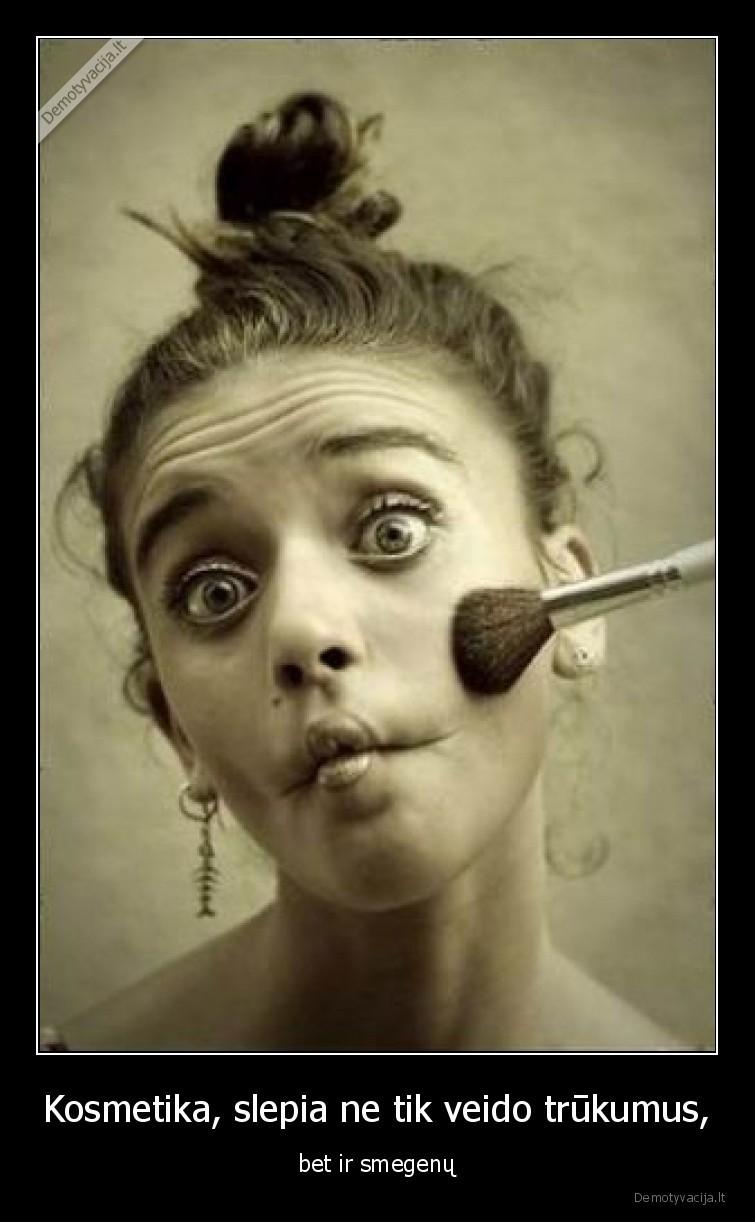 Kosmetika slepia ne tik veido trukumus bet ir smegenu
