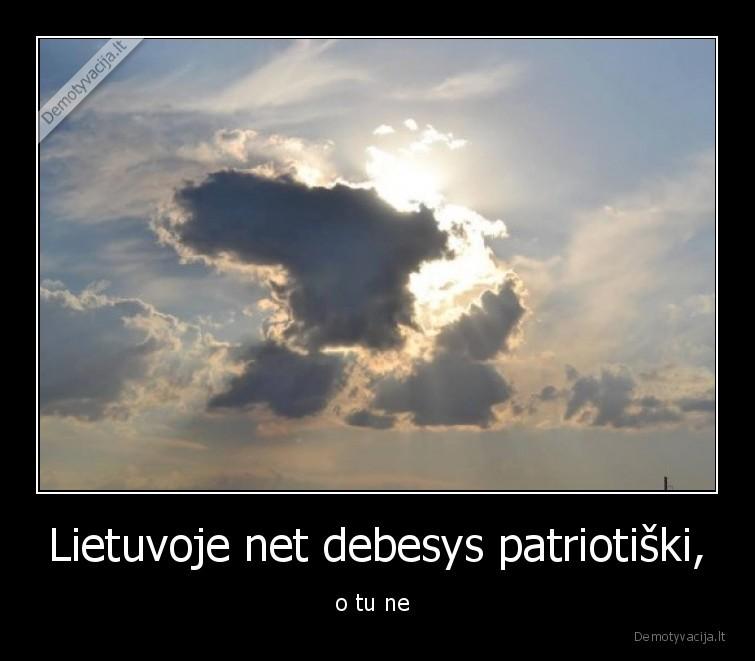 Lietuvoje net debesys patriotiski o tu ne