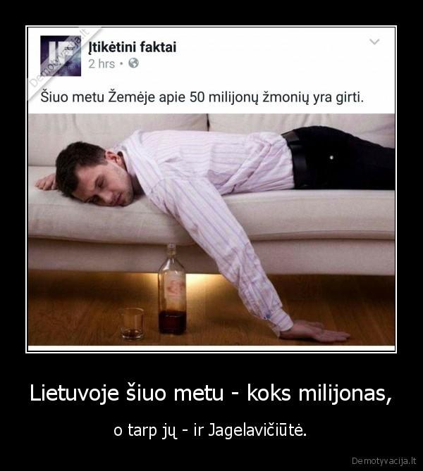 Lietuvoje siuo metu koks milijonas o tarp ju ir Jagelaviciute
