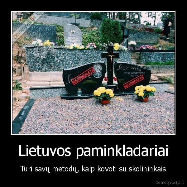 Lietuvos paminkladariai Turi savu metodu kaip kovoti su skolininkais