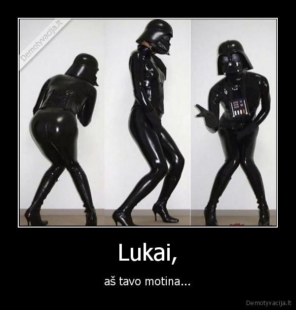 Lukai as tavo motina