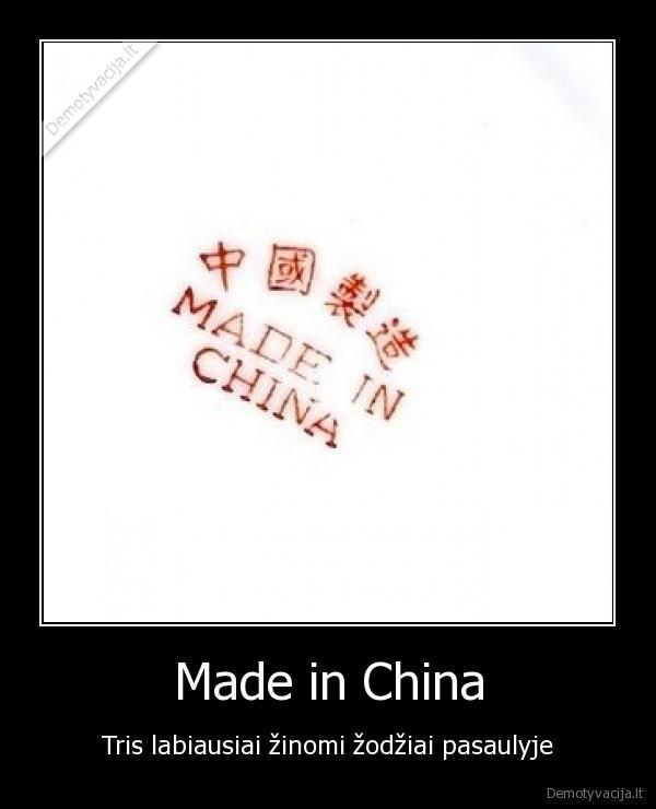 Made in China - Tris labiausiai žinomi žodžiai pasaulyje.