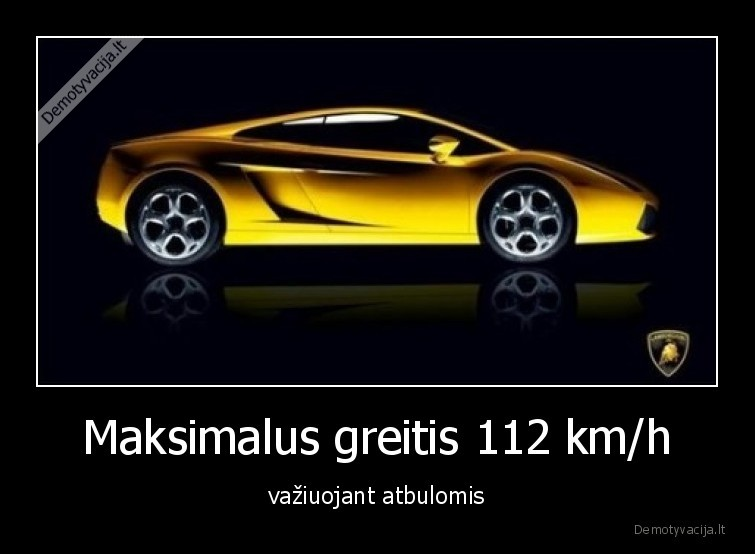 Maksimalus greitis 112 kmh vaziuojant atbulomis