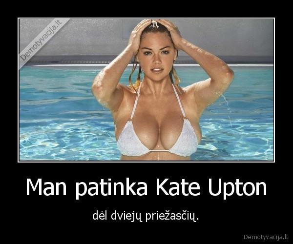 Man patinka Kate Upton del dvieju priezasciu