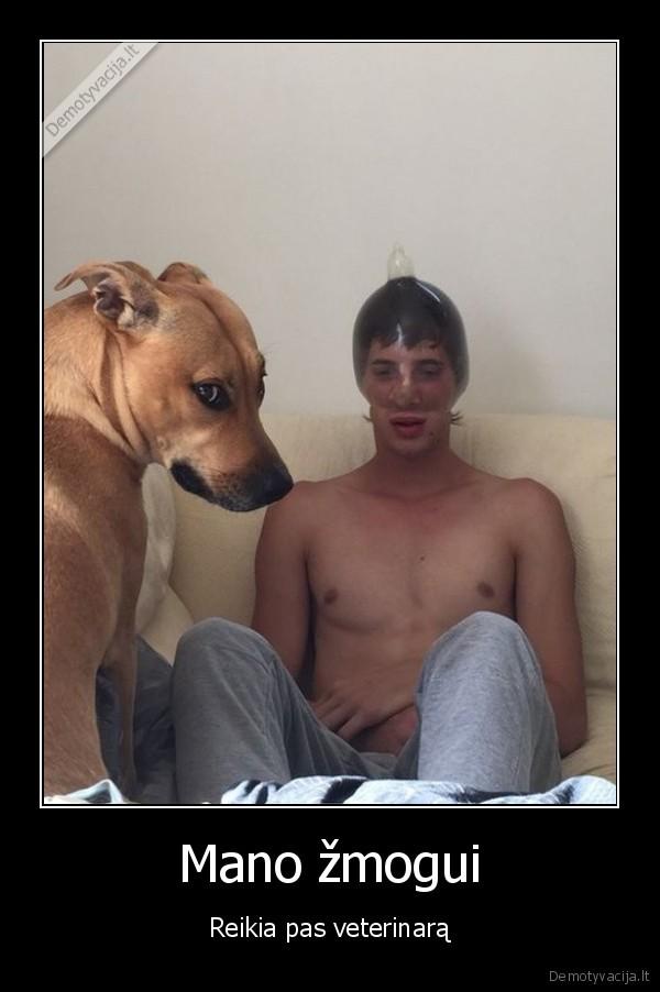 Mano zmogui Reikia pas veterinara