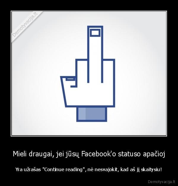 Mieli draugai, jei jūsų Facebook