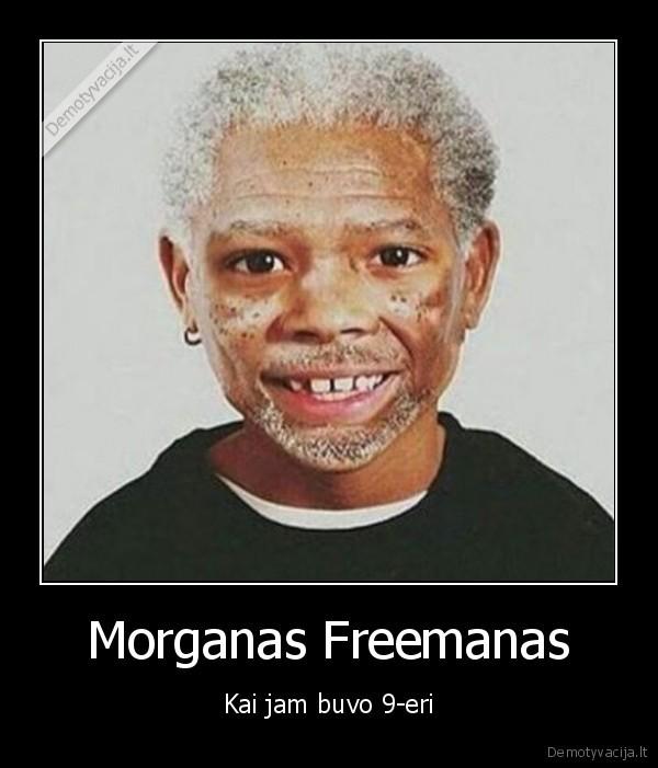 Morganas Freemanas Kai jam buvo 9 eri
