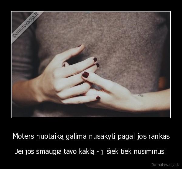 Moters nuotaiką galima nusakyti pagal jos rankas..