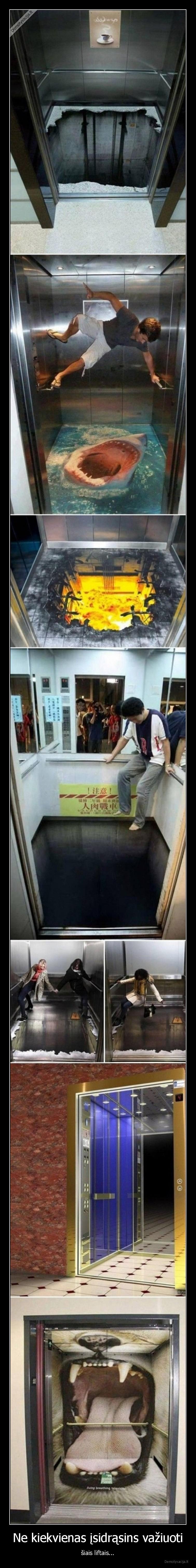 Ne kiekvienas isidrasins vaziuoti siais liftais
