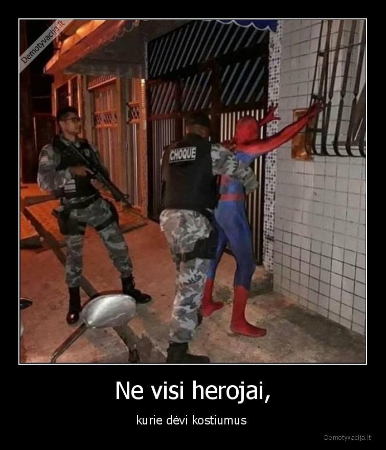 Ne visi herojai kurie devi kostiumus