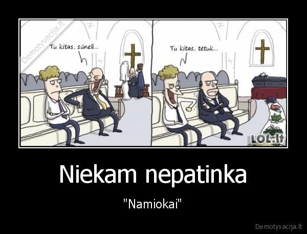 Niekam nepatinka Namiokai