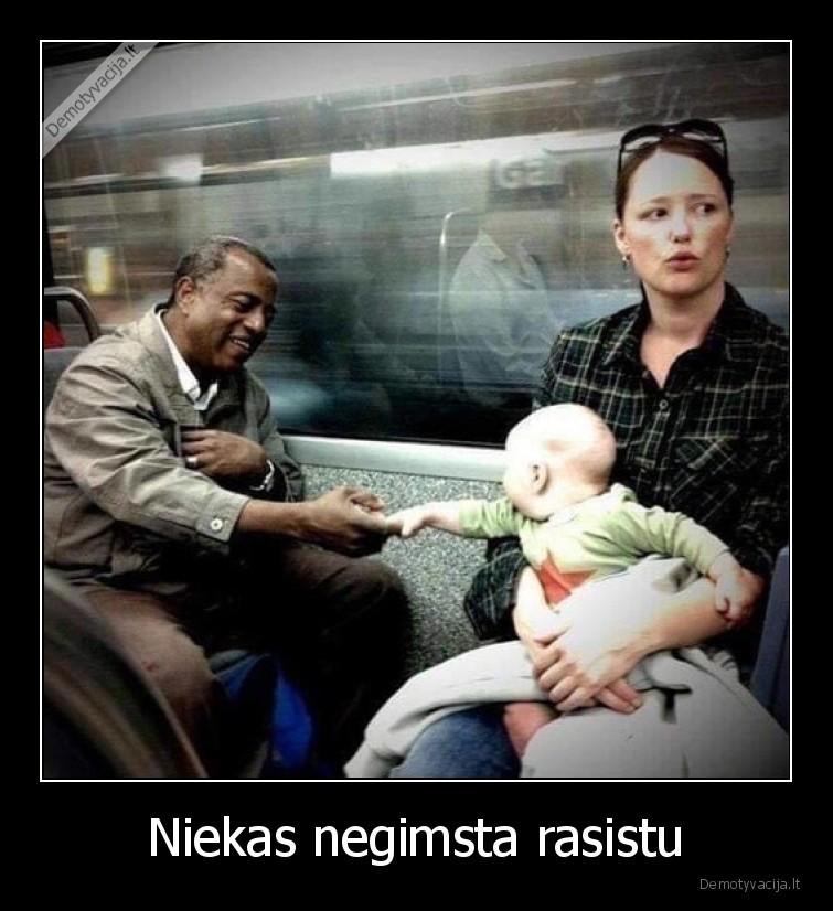 Niekas negimsta rasistu