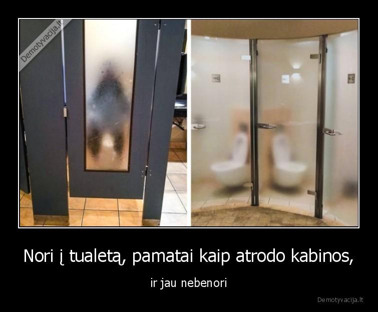 Nori i tualeta pamatai kaip atrodo kabinos ir jau nebenori