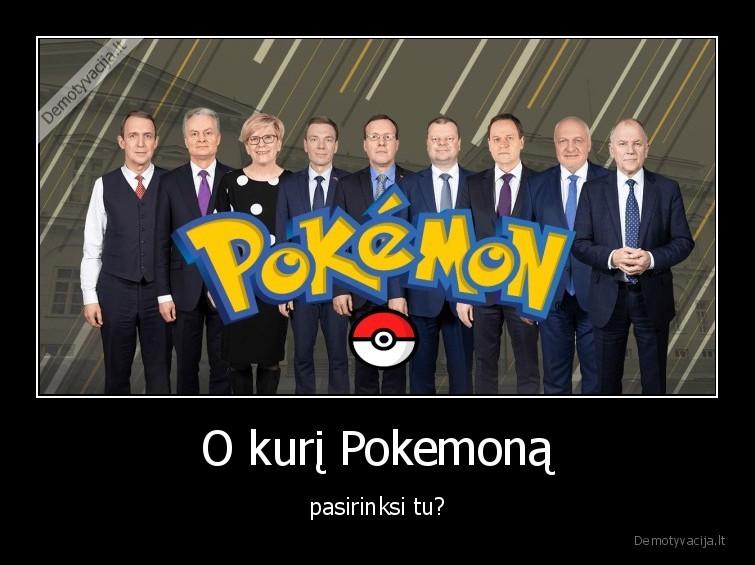 O kuri Pokemona pasirinksi tu