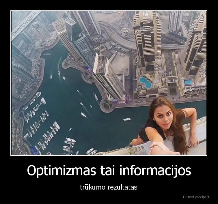 Optimizmas tai informacijos trukumo rezultatas