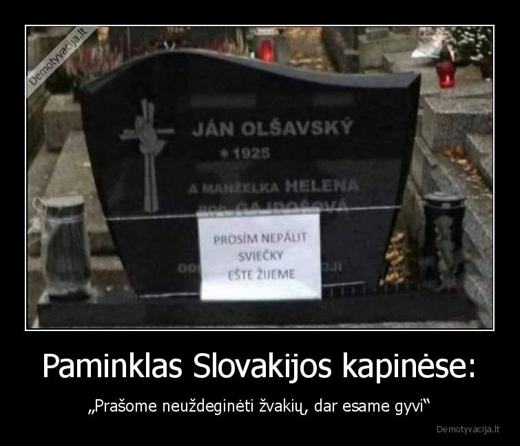 Paminklas Slovakijos kapinese Prasome neuzdegineti zvakiu dar esame gyvi