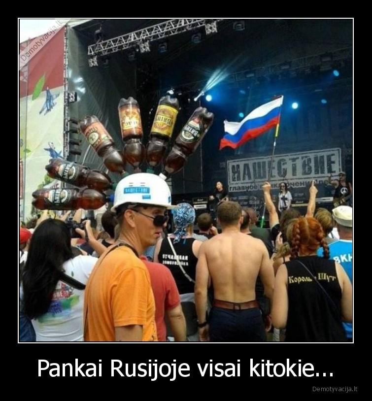 Pankai Rusijoje visai kitokie...