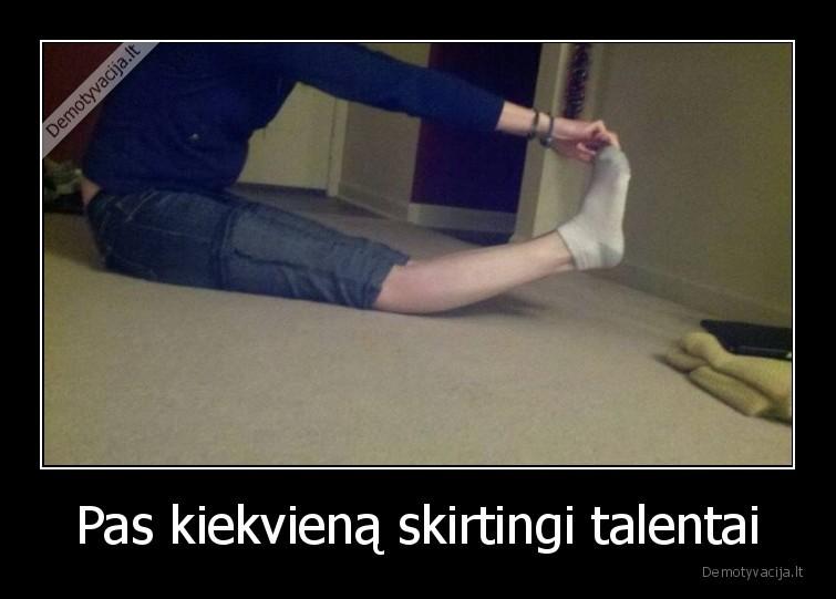 Pas kiekviena skirtingi talentai