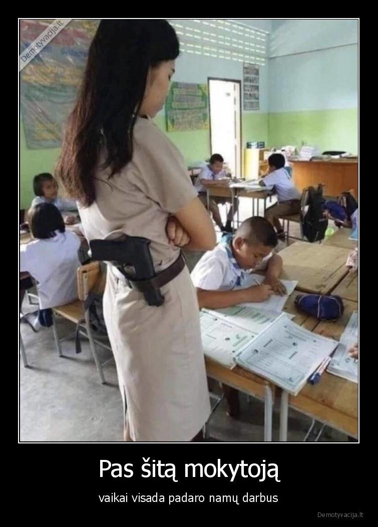 Pas sita mokytoja vaikai visada padaro namu darbus