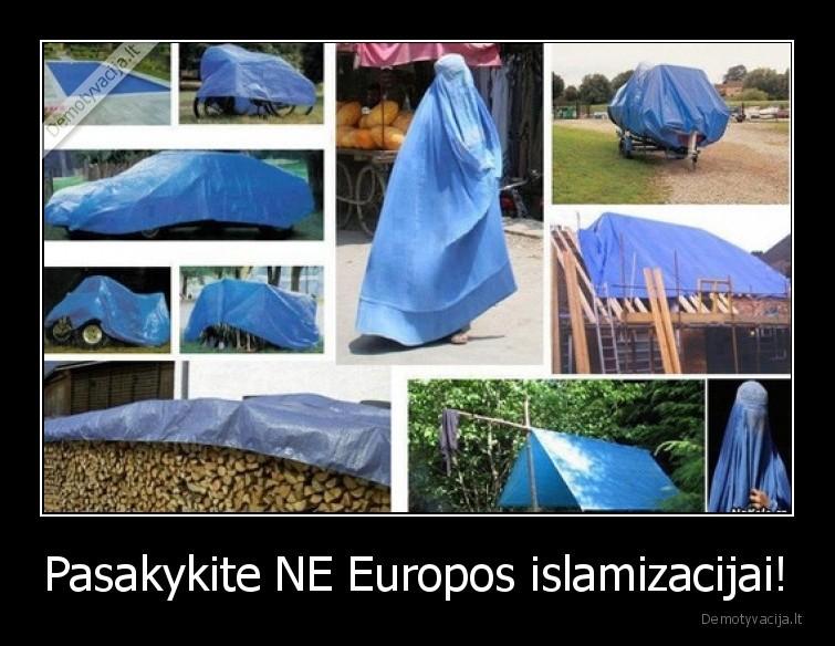 Pasakykite NE Europos islamizacijai
