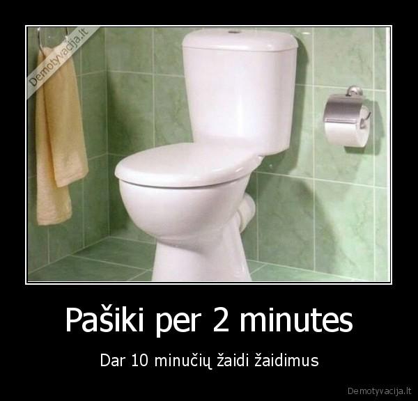 Pasiki per 2 minutes Dar 10 minuciu zaidi zaidimus