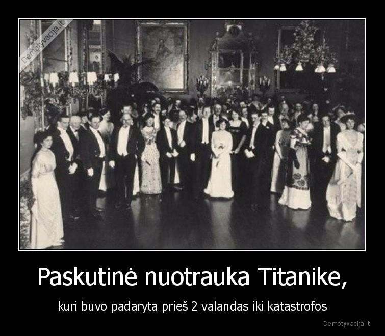 Paskutine nuotrauka Titanike kuri buvo padaryta pries 2 valandas iki katastrofos