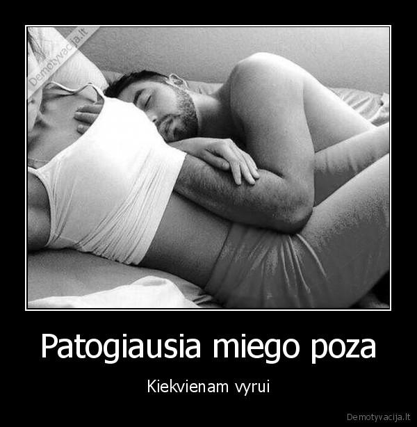 Patogiausia miego poza Kiekvienam vyrui