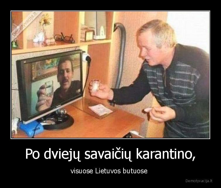 Po dvieju savaiciu karantino visuose Lietuvos butuose