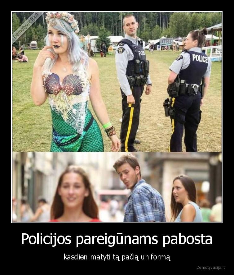 Policijos pareigunams pabosta kasdien matyti ta pacia uniforma
