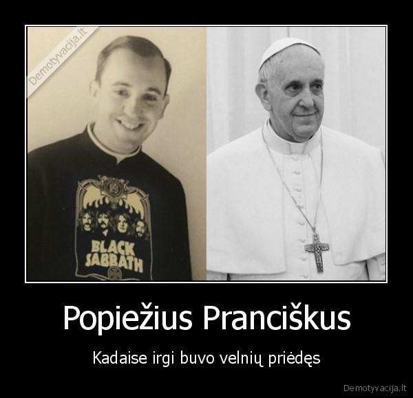 Popiezius Pranciskus Kadaise irgi buvo velniu priedes