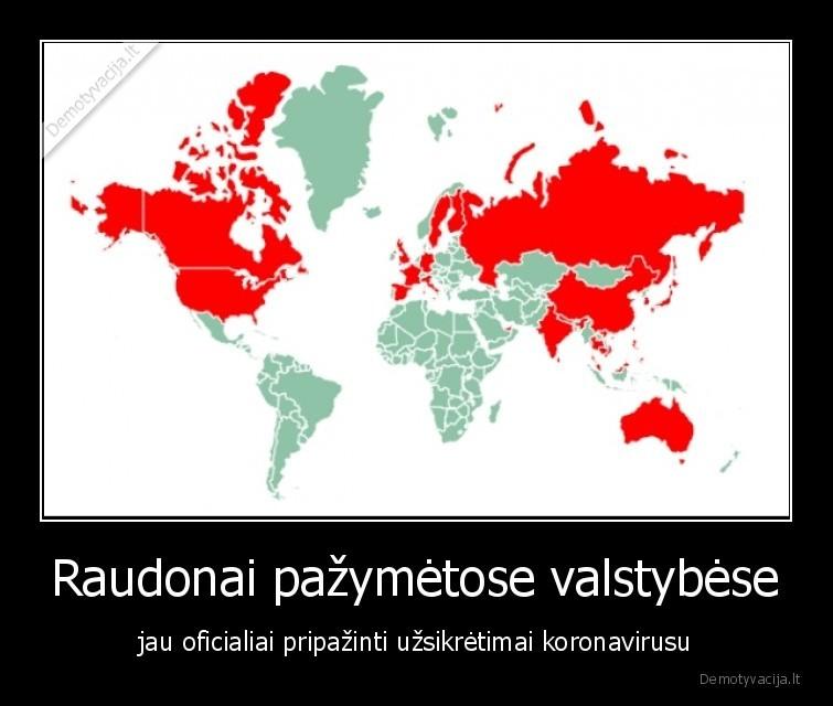 Raudonai pazymetose valstybese jau oficialiai pripazinti uzsikretimai koronavirusu
