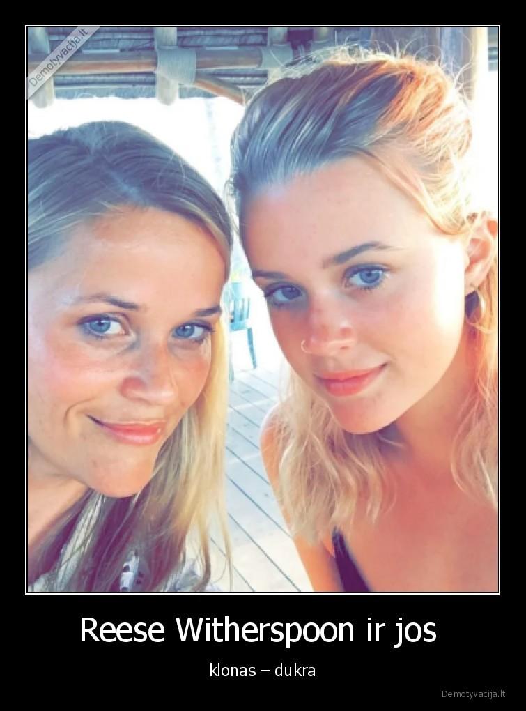 Reese Witherspoon ir jos klonas dukra