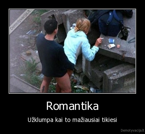 Romantika Uzklumpa kai to maziausiai tikiesi.jpg