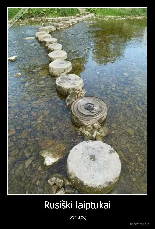 Rusiski laiptukai per upe