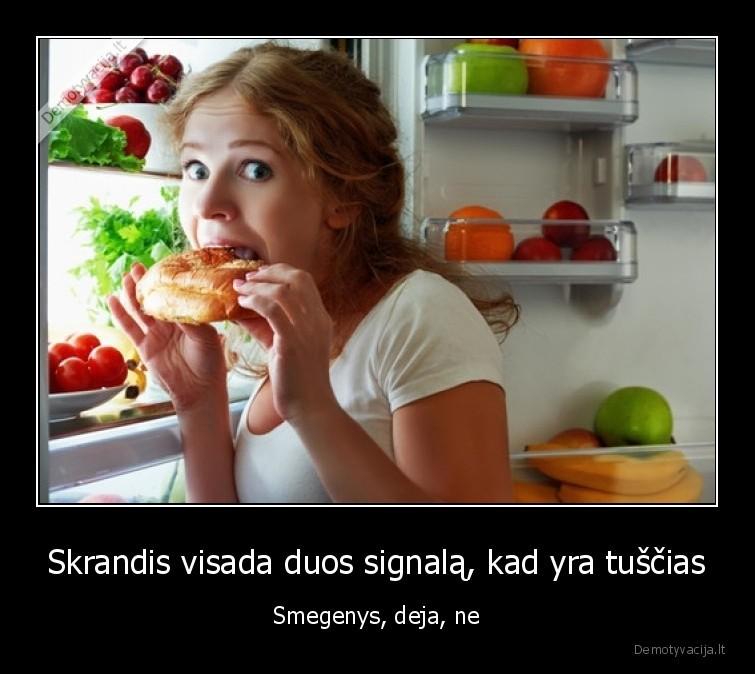 Skrandis visada duos signala kad yra tuscias Smegenys deja ne