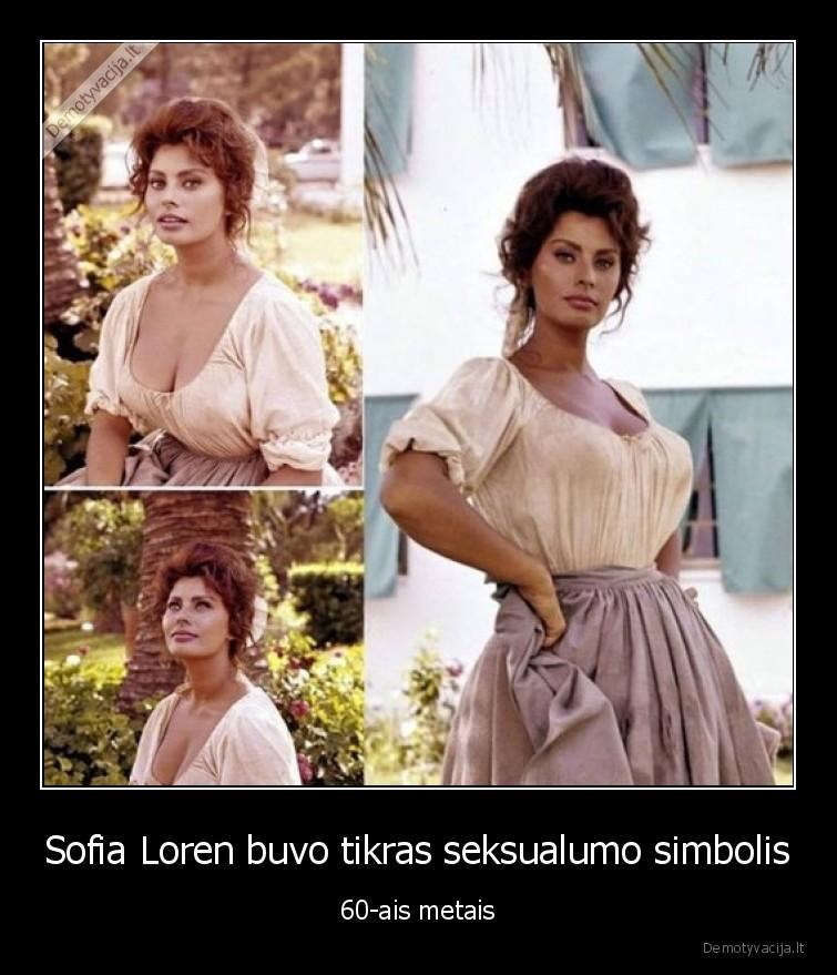 Sofia Loren buvo tikras seksualumo simbolis 60 ais metais