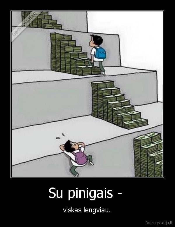 Su pinigais - ..