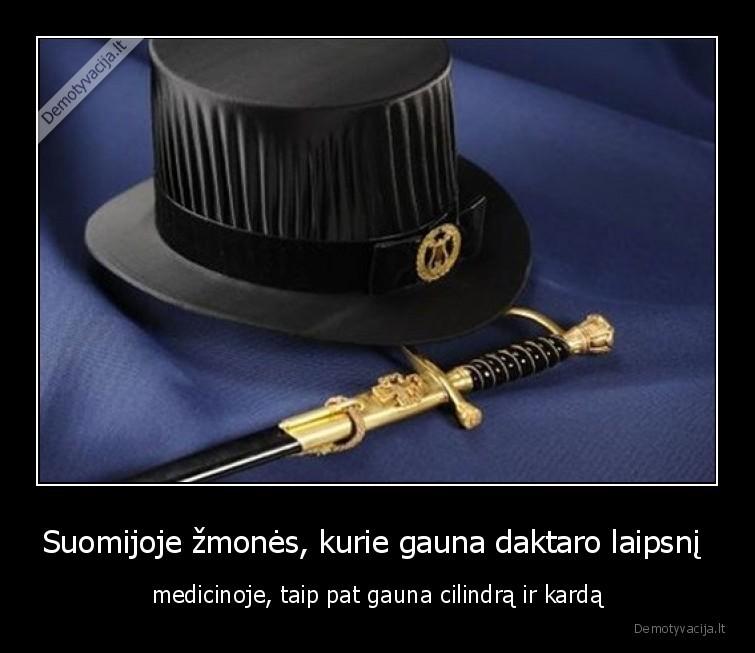 Suomijoje zmones kurie gauna daktaro laipsni medicinoje taip pat gauna cilindra ir karda