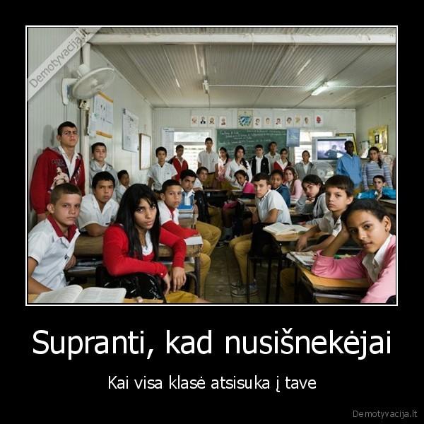 Supranti kad nusisnekejai Kai visa klase atsisuka i tave