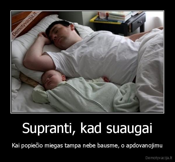 Supranti kad suaugai Kai popiecio miegas tampa nebe bausme o apdovanojimu