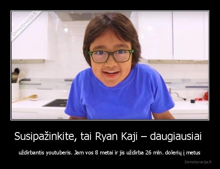 Susipazinkite tai Ryan Kaji daugiausiai uzdirbantis youtuberis. Jam vos 8 metai ir jis uzdirba 26 mln. doleriu i metus