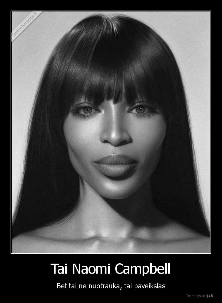 Tai Naomi Campbell Bet tai ne nuotrauka tai paveikslas