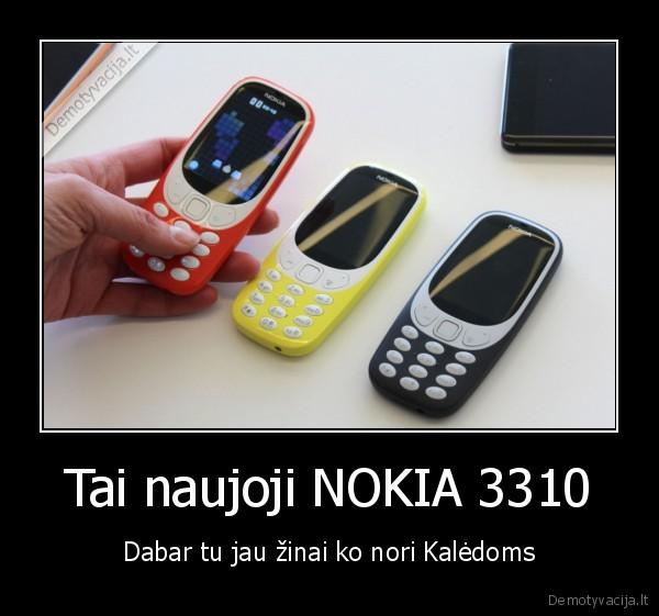 Tai naujoji NOKIA 3310 Dabar tu jau zinai ko nori Kaledoms