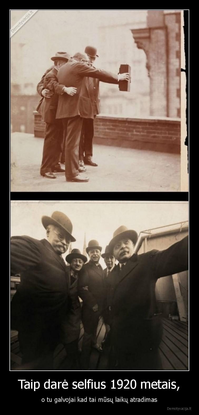 Taip dare selfius 1920 metais o tu galvojai kad tai musu laiku atradimas