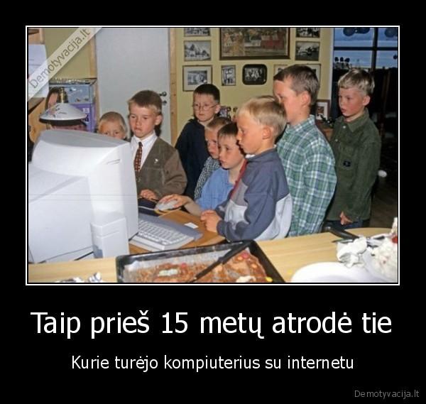 Taip pries 15 metu atrode tie Kurie turejo kompiuterius su internetu