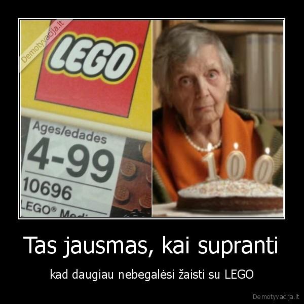 Tas jausmas kai supranti kad daugiau nebegalesi zaisti su LEGO