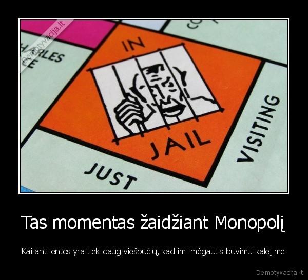 Tas momentas zaidziant Monopoli Kai ant lentos yra tiek daug viesbuciu kad imi megautis buvimu kalejime