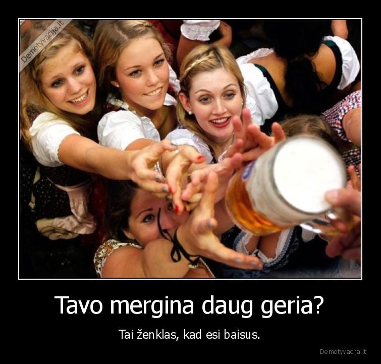 Tavo mergina daug geria Tai zenklas kad esi baisus